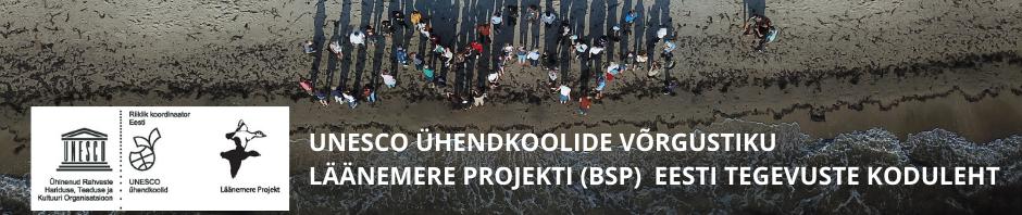 UNESCO ÜHENDKOOLIDE VÕRGUSTIKU LÄÄNEMERE PROJEKTI (BSP)